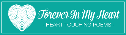 Forever In My Heart – Touching Poems Quotes
